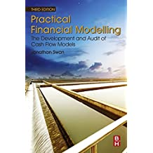 Practical Financial Modelling: The Development and Audit of Cash Flow Models