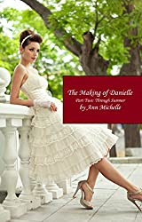 The Making of Danielle: Part Two: Through Summer