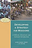 Developing a Strategy for Missions: A Biblical, Historical, and Cultural Introduction (Encountering Mission)