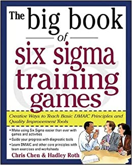 Amazon the big book of six sigma training games proven ways amazon the big book of six sigma training games proven ways to teach basic dmaic principles and quality improvement tools big book series sciox Images