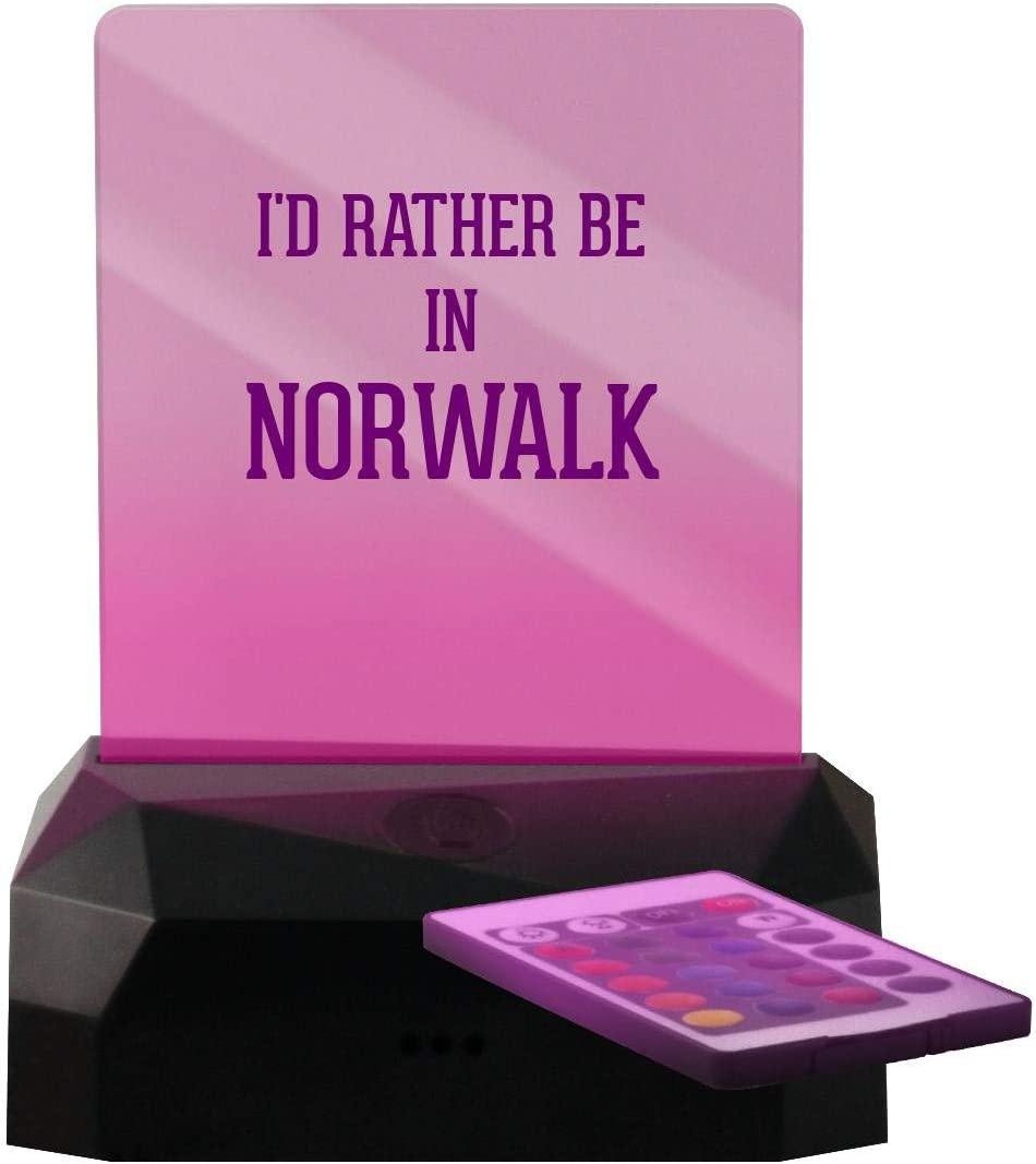 I'd Rather Be in Norwalk - LED Rechargeable USB Edge Lit Sign
