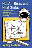 Hot Air Rises and Heat Sinks, Tony Kordyban, 0791800741