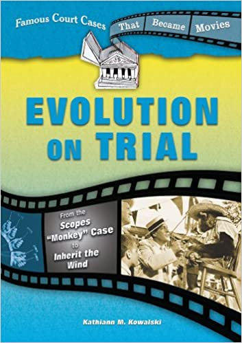 Evolution on Trial: From the Scopes Monkey Case to Inherit the Wind Famous Court Cases That Became Movies: Amazon.es: Kathiann M. Kowalski: Libros en ...