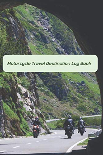 Motorcycle Travel Destination Log Book: Road Trip Planner For Organizing Upcoming Riding Adventures! Motorcycles in Tunnel (Motorcycle Trip Planner)