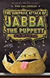 Surprise Attack of Jabba the Puppett (Origami Yoda) by Tom Angleberger (2013-08-06)