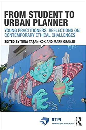 From Student to Urban Planner: Young Practitioners' Reflections on Contemporary Ethical Challenges (RTPI Library Series)