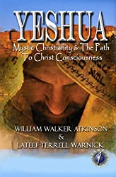 Yeshua: Mystic Christianity & The Path To Christ Consciousness (Translated & Illustrated)