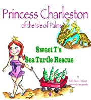 Princess Charleston of the Isle of Palms, Sweet T's Sea Turtle Rescue
