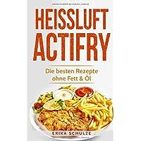 Heissluft Actifry: Die besten Rezepte ohne Fett & Öl