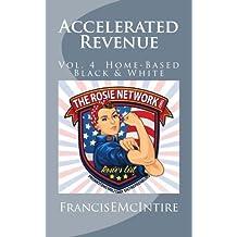 Accelerated Revenue: Vol. 4 - Home-Based, Black & White