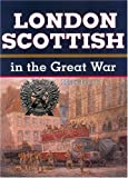 The London Scottish in the Great War, Leslie McDonnell, 0850527139