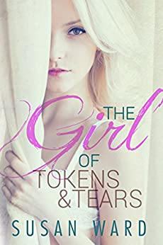 The Girl of Tokens and Tears (The Half Shell Series Book 2) by [Ward, Susan]