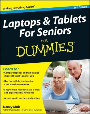 Laptops & Tablets for Seniors for Dummies [LAPTOPS & TABLETS FOR SENIO-2E] [Paperback] (Laptops And Tablets For Seniors For Dummies)