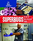 Superbugs, Stephanie Watson, 1435835859