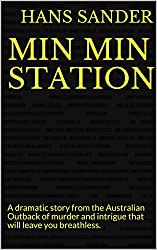 Min Min Station: A dramatic story from the Australian Outback of murder and intrigue that will leave you breathless. (Alien and Earth Book 2)