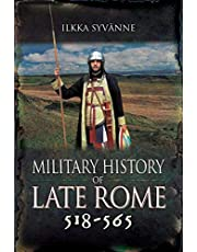 Military History of Late Rome 518-565