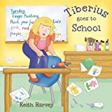 img - for Tiberius Goes to School (Tiberius Tales) book / textbook / text book