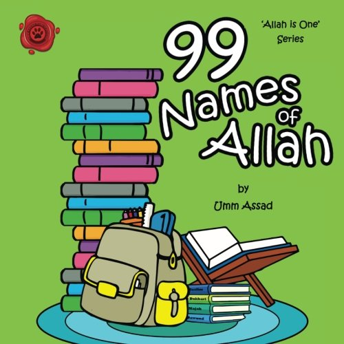 99 Names of Allah (Allah Is One) (Volume 3) (Ninety Nine Names Of Allah With Meaning)