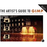 The Artist's Guide to GIMP, 2nd Edition: Creative Techniques for Photographers, Artists, and Designers