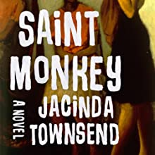 Saint Monkey: A Novel Audiobook by Jacinda Townsend Narrated by Allyson Johnson