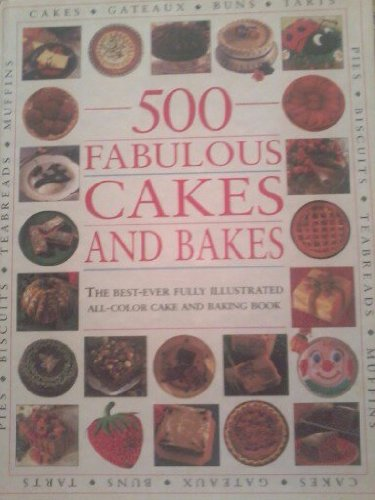 500 Fabulous Cakes and Bakes