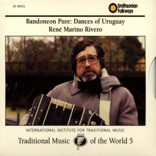 - Bandoneon Pure: Dances of Uruguay (Traditional Music of the World 5) - René Marino Rivero