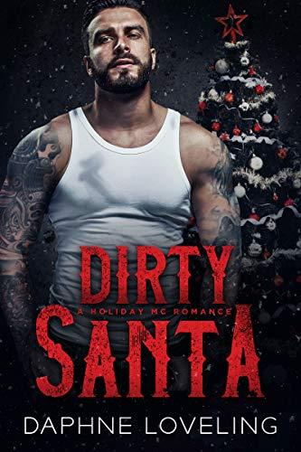 - Dirty Santa: A Holiday MC Romance