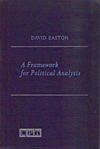 A Framework for Political Analysis. Prentice-Hall Contemporary Political Theory Series