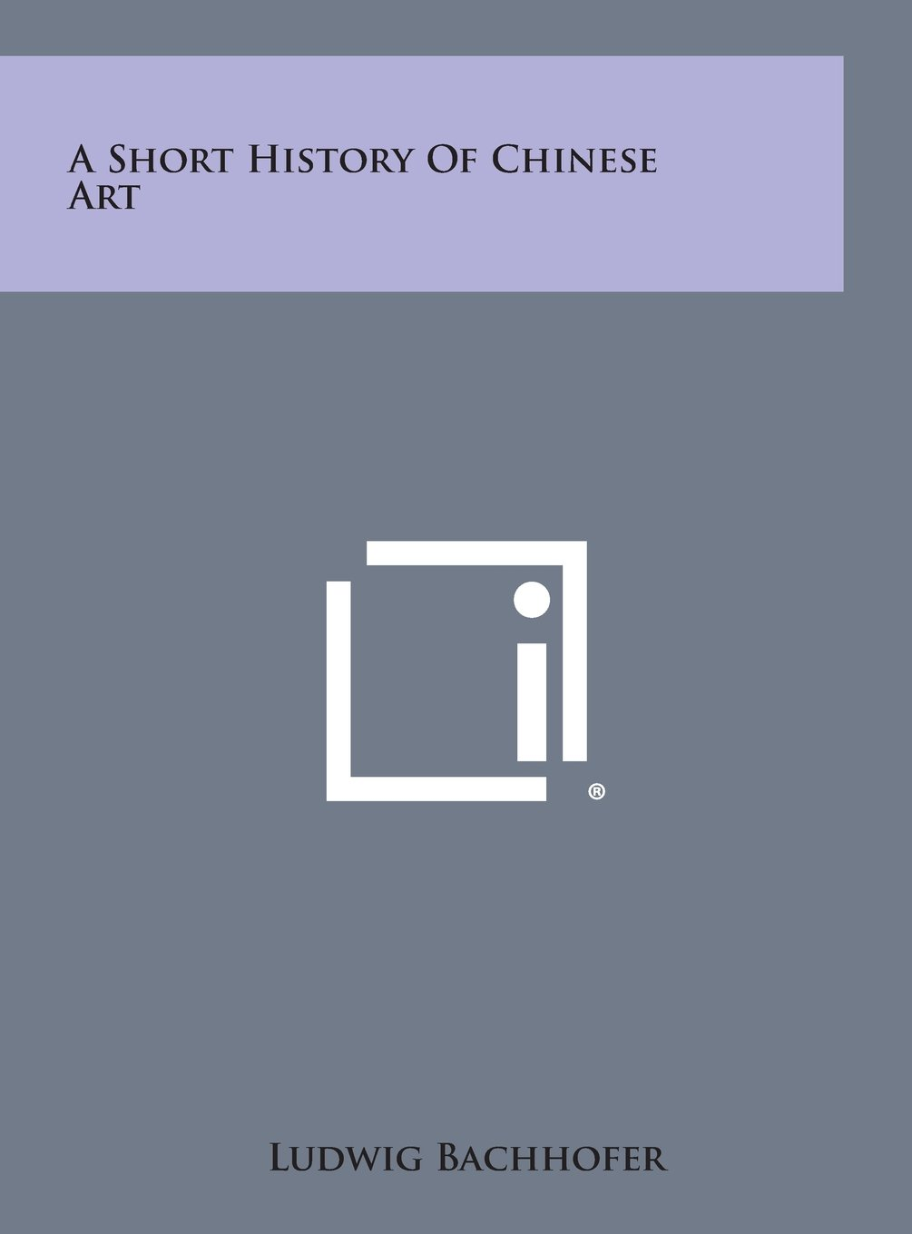 A Short History of Chinese Art ebook