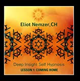 Deep Insight Self Hypnosis Lesson 1: Coming Home