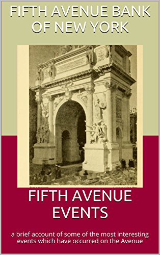 FIFTH AVENUE EVENTS: a brief account of some of the most interesting events which have occurred on the Avenue Fifth Ave Crystal