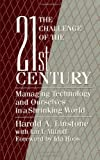 The Challenge of the 21st Century : Managing Technology and Ourselves in a Shrinking World, Linstone, Harold A. and Mitroff, Ian I., 0791419509