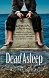 Dead Asleep, Jennifer B. White, 098475461X
