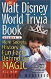 img - for The Walt Disney World Trivia Book: More Secrets, History & Fun Facts Behind the Magic (Volume 2) by Louis A. Mongello (2006-06-30) book / textbook / text book