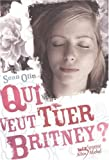 Qui Veut Tuer Britney (French Edition)