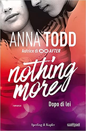 Nothing more: 1 (Pandora): Amazon.es: Anna Todd, A. Tissoni: Libros en idiomas extranjeros