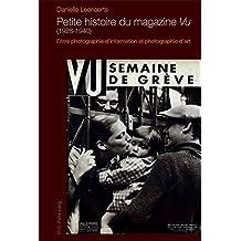 Petite histoire du magazine «Vu» (1928-1940): Entre photographie d'information et photographie d'art