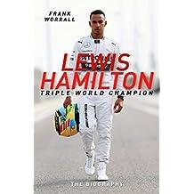Lewis Hamilton: Triple World Champion: The Biography