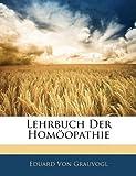 Lehrbuch Der Homöopathie, Eduard Von Grauvogl, 1143533569