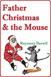 Father Christmas and the Mouse, Illustrated Short Story (English Edition)