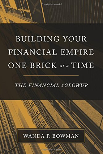 Download Building Your Financial Empire One Brick At A Time: The Financial #GlowUp PDF