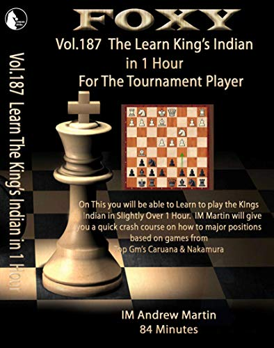 Foxy Openings - Volume 187 - Learn The King's Indian in 1 Hour for The Tournament Player - IM Andrew Martin - Chess DVD