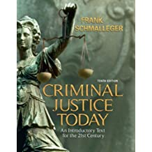 Criminal Justice Today: An Introductory Text for the 21st Century (10th Edition)