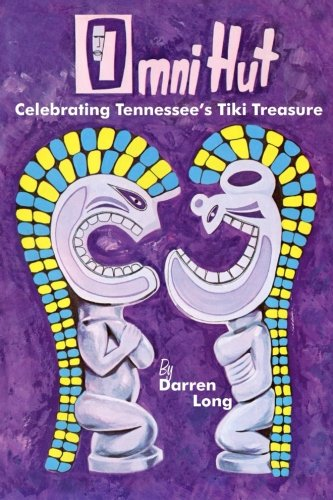 Omni Hut:  Celebrating Tennessee's Tiki ()