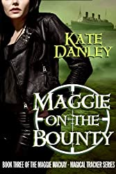 Maggie on the Bounty (Maggie MacKay - Magical Tracker Book 3)