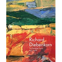 Richard Diebenkorn: The Berkeley Years, 1953-1966