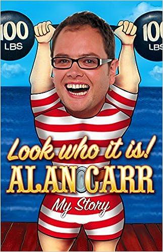 Vapaa kirjan kuuluva lataus Look who it is!: My Story Suomeksi PDF by Alan Carr