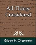 All Things Considered, G. K. Chesterton and Gilbert H. Chesterton, 1594628335