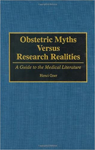 Book Obstetric Myths Versus Research Realities: A Guide to the Medical Literature