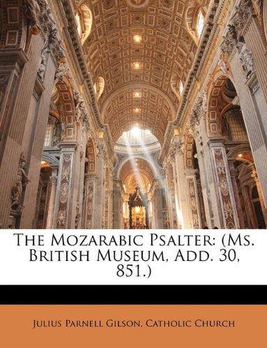 Read Online The Mozarabic Psalter: (Ms. British Museum, Add. 30, 851.) PDF